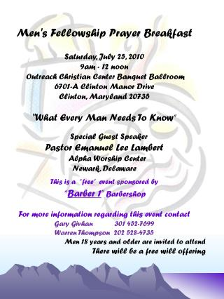 Men's Fellowship Prayer Breakfast Saturday, July 25 ,  2010 9am - 12 noon