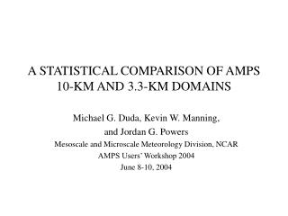 A STATISTICAL COMPARISON OF AMPS 10-KM AND 3.3-KM DOMAINS