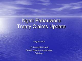 Ngati Pahauwera  Treaty Claims Update
