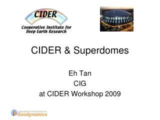CIDER & Superdomes