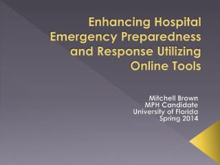 Enhancing Hospital Emergency Preparedness and Response Utilizing Online Tools