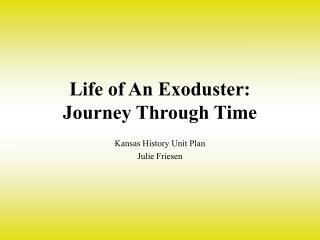 Life of An Exoduster:   Journey Through Time