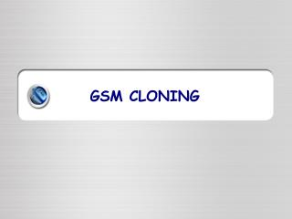 GSM CLONING
