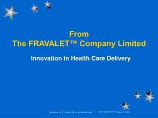 From  The FRAVALET� Company Limited