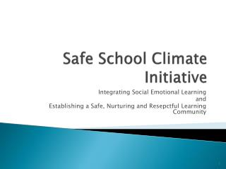 Safe School Climate  Initiative