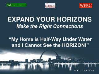 EXPAND YOUR HORIZONS Make the Right Connections