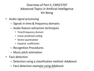 Overview of Part II, CMSC5707  Advanced Topics in Artificial Intelligence  KH Wong