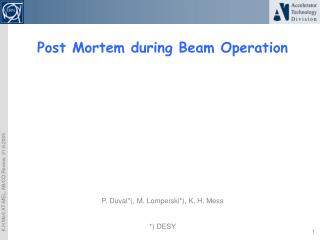 Post Mortem during Beam Operation