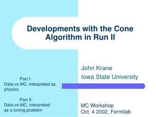 Developments with the Cone Algorithm in Run II