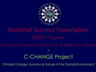 National Science Foundation IGERT Program Integrative Graduate Education & Research Training *