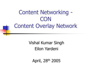 Content Networking - CON  Content Overlay Network
