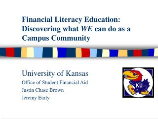 Financial Literacy Education: Discovering what  WE  can do as a Campus Community