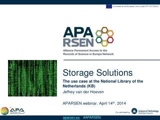 Storage Solutions The use case at the National Library of the Netherlands (KB)