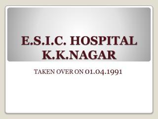 E.S.I.C. HOSPITAL K.K.NAGAR