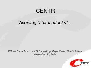 """CENTR Avoiding """"shark attacks""""…"""