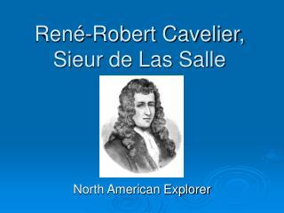 Ren é-Robert Cavelier, Sieur de Las Salle