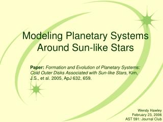 Modeling Planetary Systems Around Sun-like Stars