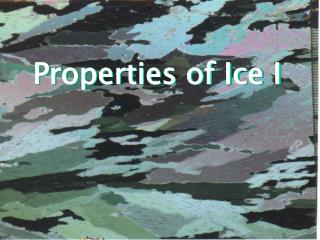 Properties of Ice I