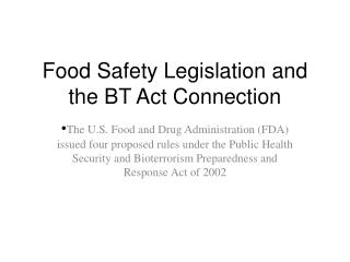 Food Safety Legislation and the BT Act Connection