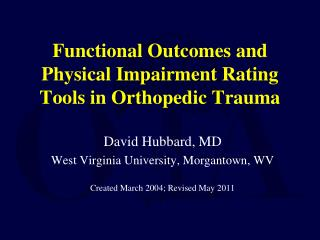 Functional Outcomes and Physical Impairment Rating Tools in Orthopedic Trauma