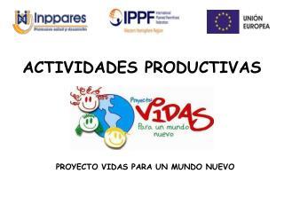 ACTIVIDADES PRODUCTIVAS