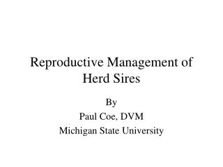 Reproductive Management of Herd Sires