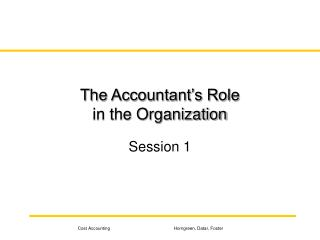 The Accountant s Role in the Organization