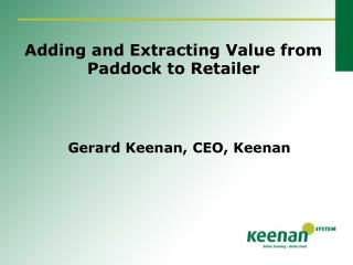 Adding and Extracting Value from Paddock to Retailer