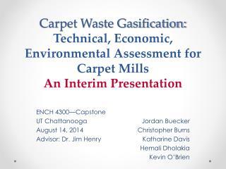 ENCH 4300—Capstone UT Chattanooga August 14, 2014 Advisor: Dr. Jim Henry Jordan  Buecker