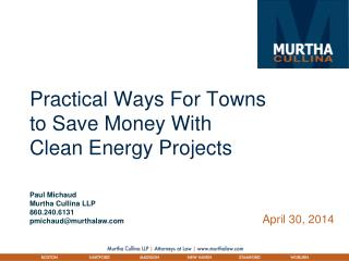 Practical Ways For Towns  to Save Money With  Clean Energy Projects