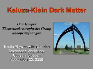Dan Hooper Theoretical Astrophysics Group dhooper@fnal