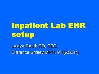 Inpatient Lab EHR setup