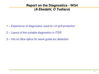 1 – Experience of diagnostics used for LH grill protection