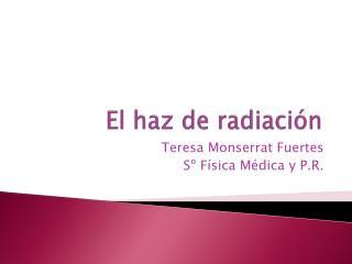 El haz de radiaci�n
