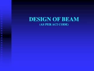 DESIGN OF BEAM (AS PER ACI CODE)