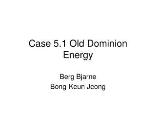 Case 5.1 Old Dominion Energy