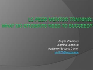 LC Peer Mentor Training: What Do Students Need to Succeed ?