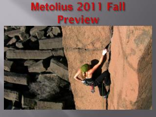 Metolius  2011 Fall Preview