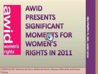 AWID PRESENTS SIGNIFICANT MOMENTS FOR WOMEN'S RIGHTS IN 2011