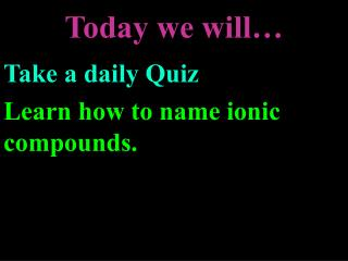 Today we will�