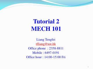 Tutorial 2  MECH 101