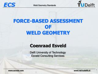 FORCE-BASED ASSESSMENT OF WELD GEOMETRY