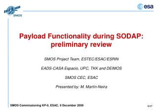 Payload Functionality during SODAP: preliminary review SMOS Project Team, ESTEC/ESAC/ESRIN