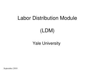Labor Distribution Module (LDM)