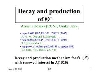 Decay and production               of  Q +