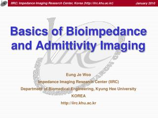 Basics of  Bioimpedance  and Admittivity Imaging