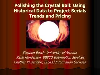 Polishing the Crystal Ball: Using Historical Data to Project Serials Trends and Pricing