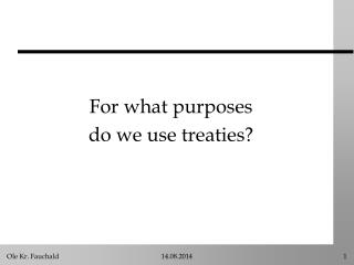 For what purposes  do we use treaties?