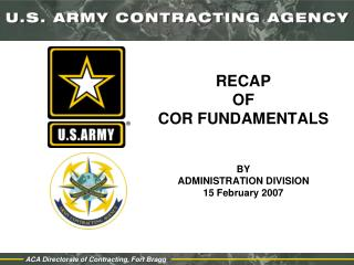 RECAP  OF  COR FUNDAMENTALS BY ADMINISTRATION DIVISION 15 February 2007