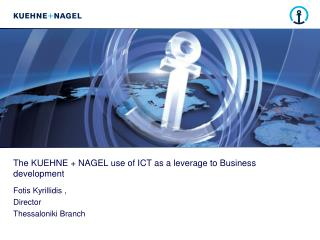 The KUEHNE + NAGEL use of ICT as a leverage to Business development